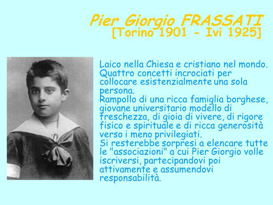 Pier Giorgio FRASSATI [Torino 1901 - Ivi 1925]